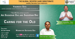 Caring for the Old-With Adi Gadadhar Das and Sachipran Das