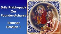VIDEO – Srila Prabhupada Our Founder-Acharya, the whole seminar
