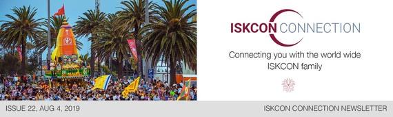 ISKCON Connection Newsletter, Issue 22, August 4, 2019
