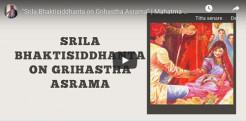 VIDEO – Srila Bhaktisiddhanta on Grihastha Asrama