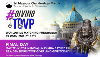 Nrsimha Caturdasi and the #Giving TOVP 10 Day Worldwide Matching Fundraiser May 7-17
