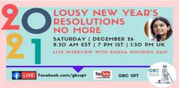 Lousy New Year's Resolutions No More with Sri Radha Govinda Dasi
