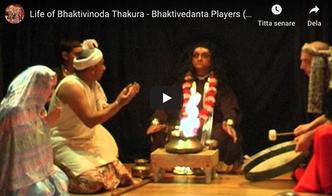 VIDEO - The Life of Bhaktivinoda Thakura - by The Bhaktivedanta Players, UK