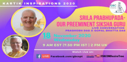 Srila Prabhupada-Our Preeminent Siksha Guru with Praghosh Das
