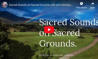 VIDEO - New Govardhan: Sacred Sounds on Sacred Grounds with Indradyumna Swami