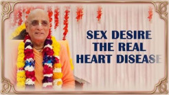 VIDEO – Sex Desire: The Real Heart Disease!