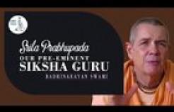 VIDEO: Srila Prabhupada-Our Preeminent Siksha Guru with Badrinarayan Swami