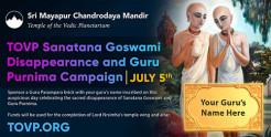 TOVP Sanatana Goswami/Guru Purnima Campaign