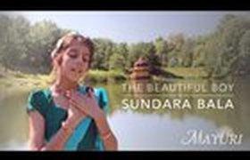 VIDEO: Sundara Bala | The Beautiful Boy | by Mayuri