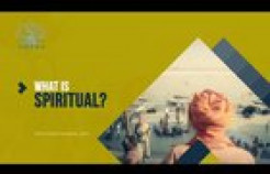 VIDEO: What Is Spiritual?